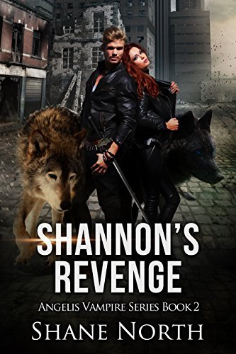 Shannons Revenge (The Angelis Vampire Series # 2) Shane North