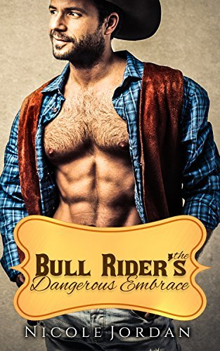 The Bull Riders Dangerous Embrace  by  Nicole  Jordan