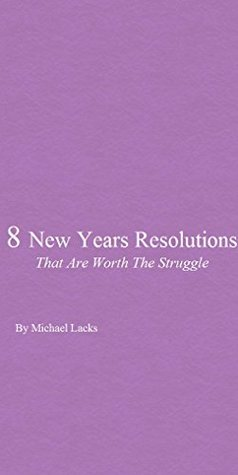 8 New Years Resolutions That Are Worth The Struggle Michael Lacks