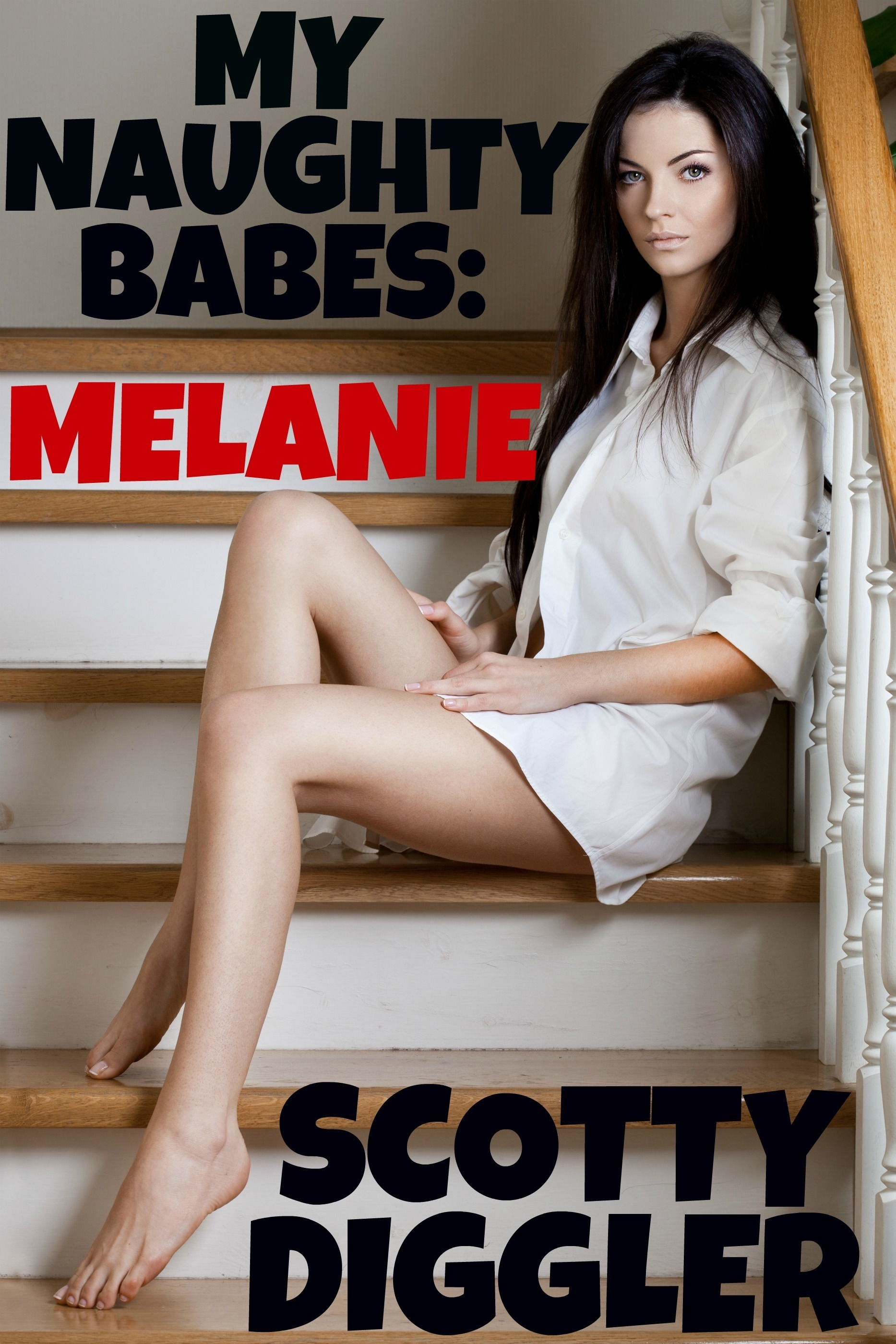 My Naughty Babes: Melanie  by  Scotty Diggler