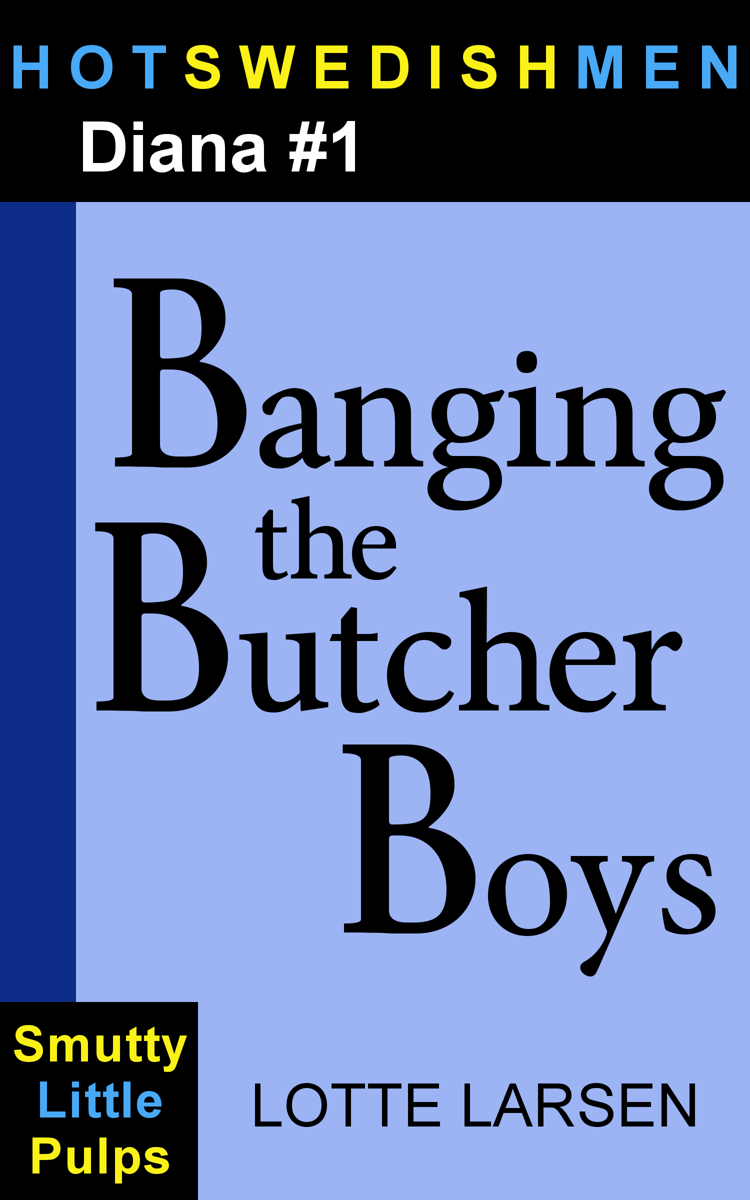 Banging the Butcher Boys (Diana #1)  by  Lotte Larsen