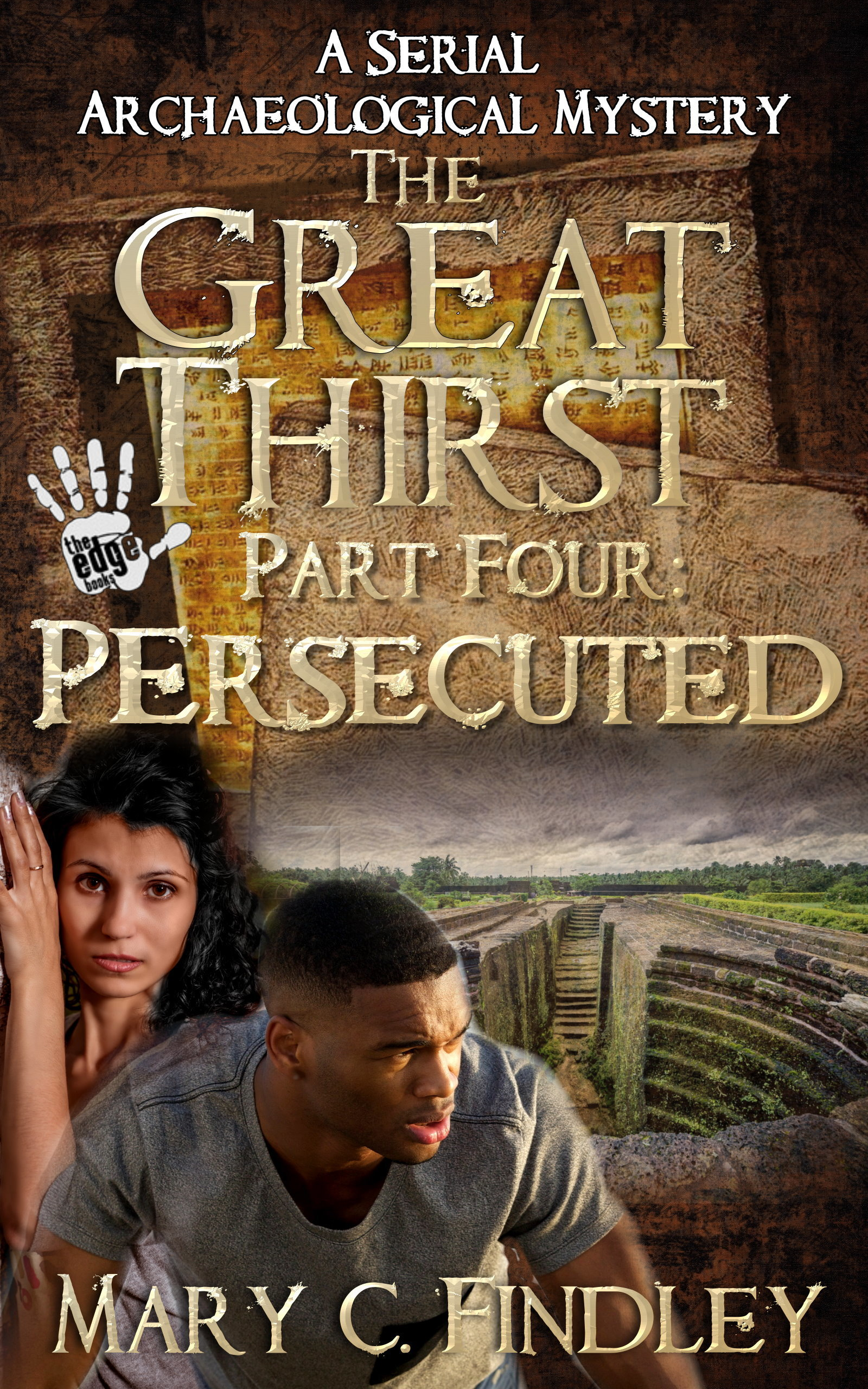 the Great Thirst Part Four: Persecuted  by  Mary C. Findley