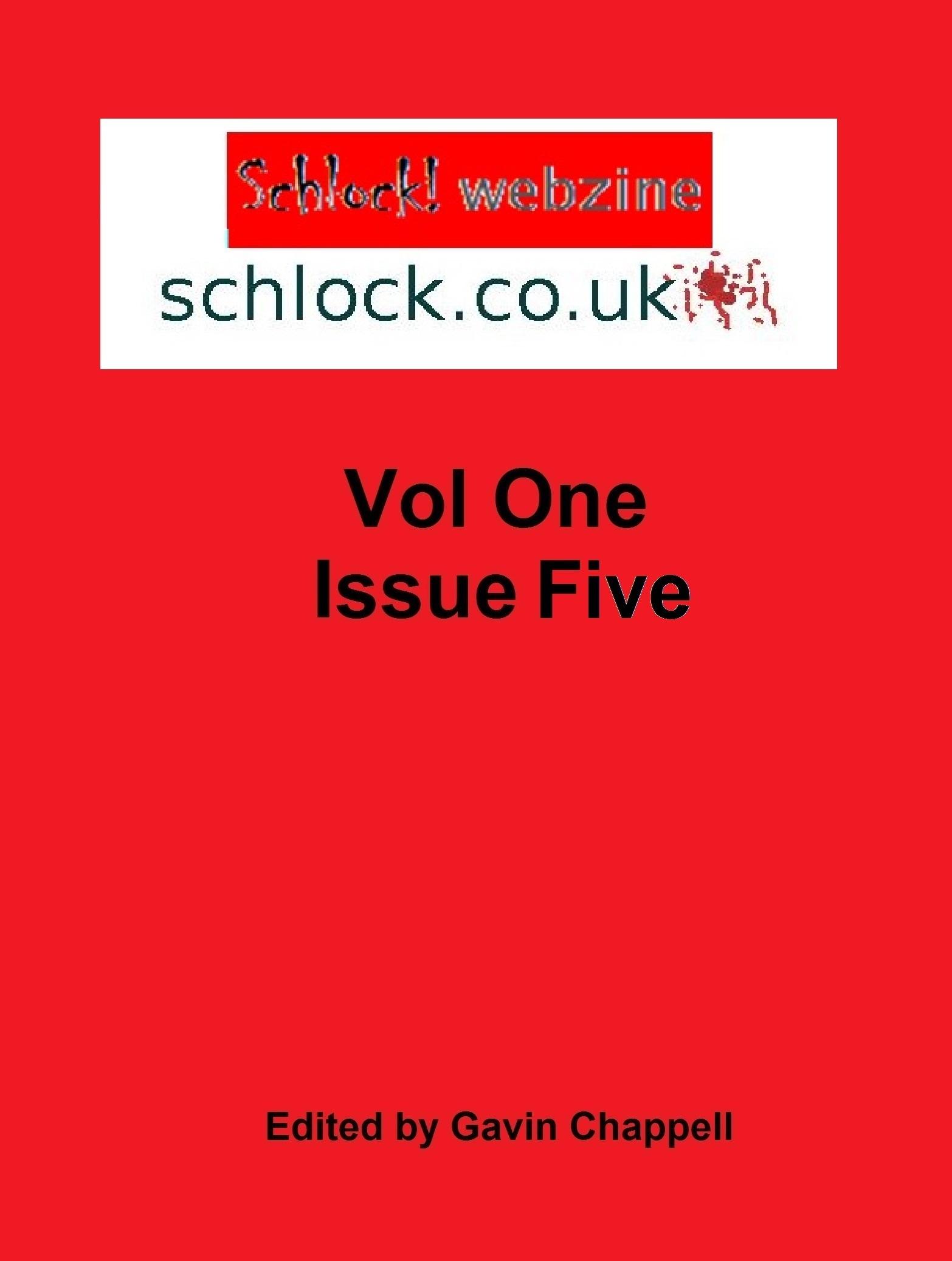 Schlock! Webzine Vol 1 Iss 5  by  Gavin Chappell