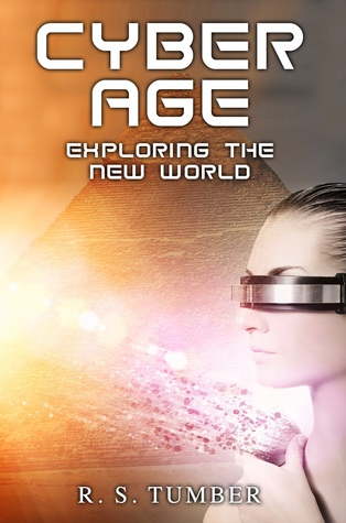 Cyber Age: Exploring the New World R. S. Tumber