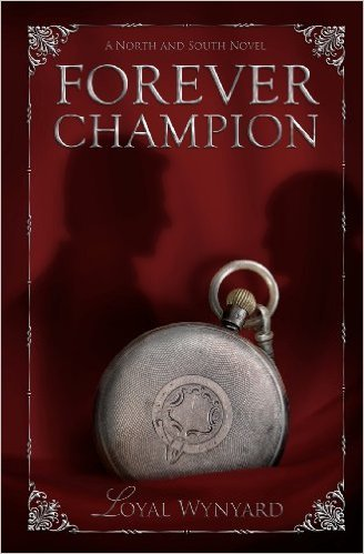Forever Champion: A North and South Auxiliary Story Loyal Wynyard
