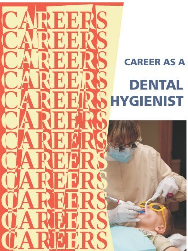 Career as a Dental Hygienist (Careers Ebooks)  by  Institute for Career Research