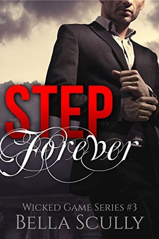 Step Forever (Wicked Game #3)  by  Bella Scully
