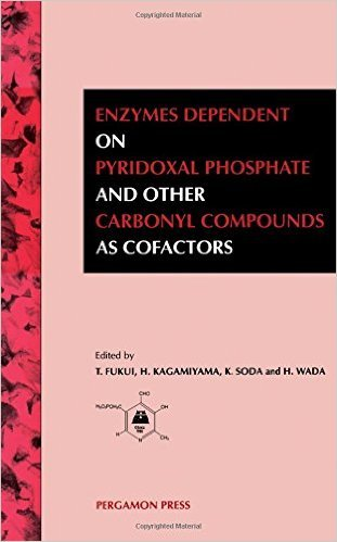 Enzymes Dependent on Pyridoxal Phosphate and Other Carbonyl Compounds as Cofactors: Proceedings of the 8th International Symposium on Vitamin B₆ and Carnonyl Catalysis, Held in Osaka, Japan, October 15-19, 1990 T. Fukui