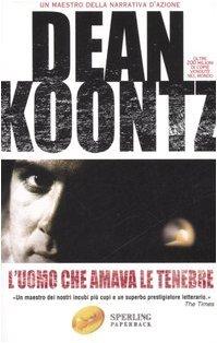 Luomo Che Amava Le Tenebre  by  Dean Koontz