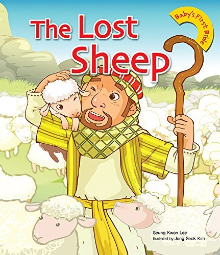 The Lost Sheep (Babys First Bible 16) Seung Kwon Lee