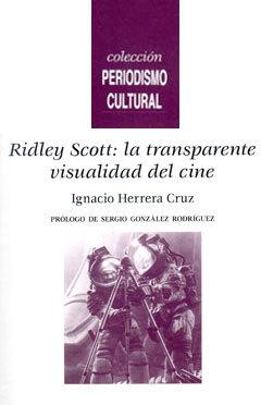 Ridley Scott: la transparente visualidad del cine Ignacio Herrera Cruz