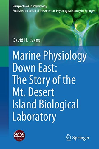 Marine Physiology Down East: The Story of the Mt. Desert Island Biological Laboratory  by  David H. Evans