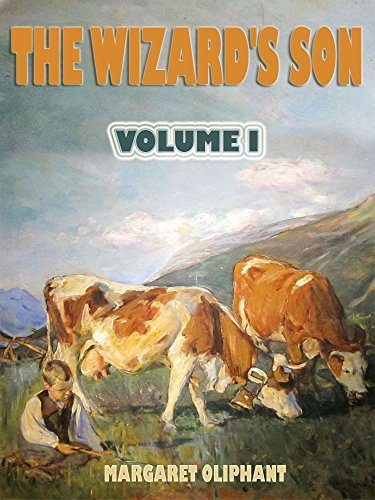 The Wizards Son : Volume I  by  Margaret Oliphant