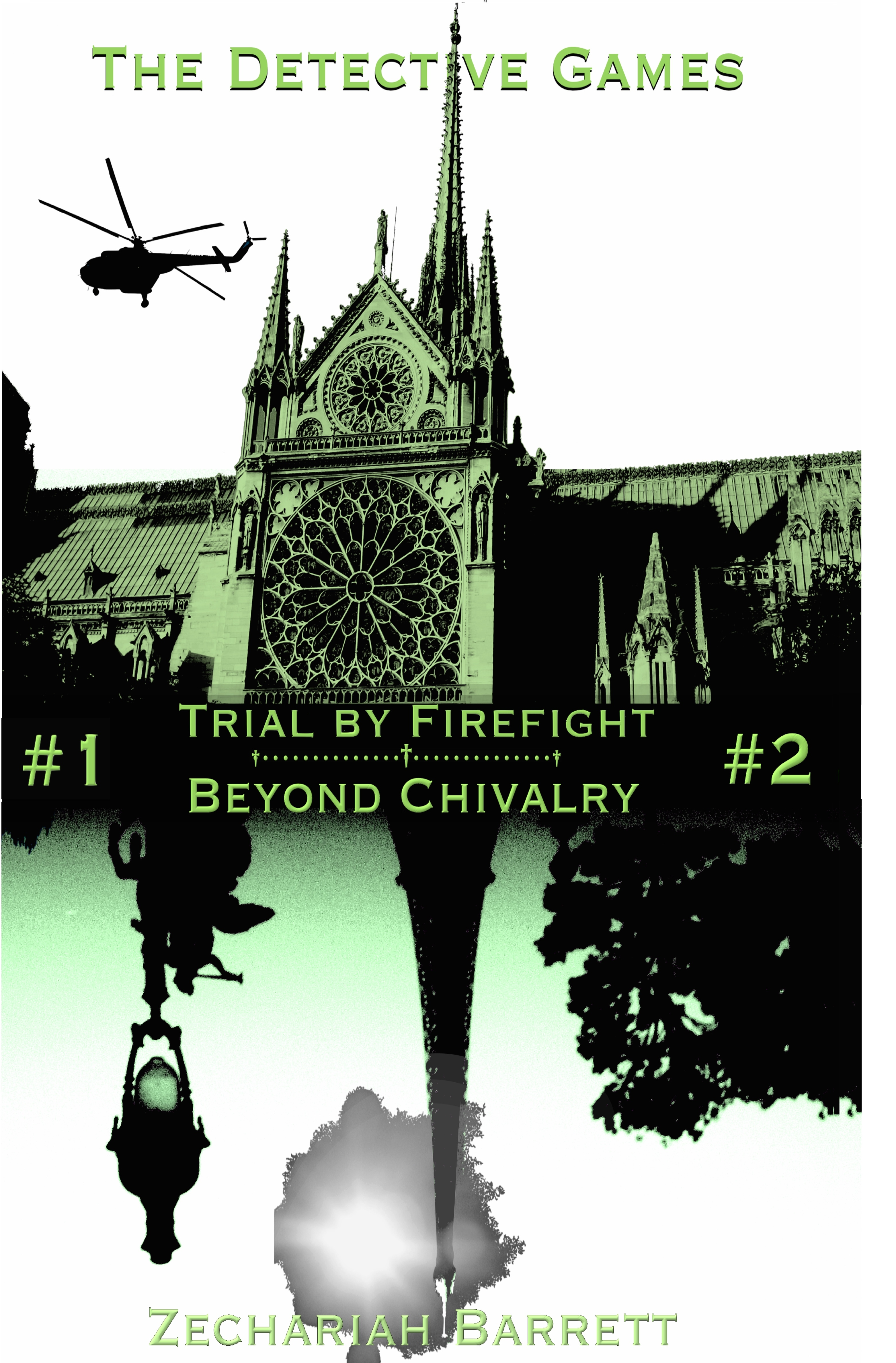 The Detective Games (#1 Trial  by  Firefight | #2 Beyond Chivalry) by Zechariah Barrett