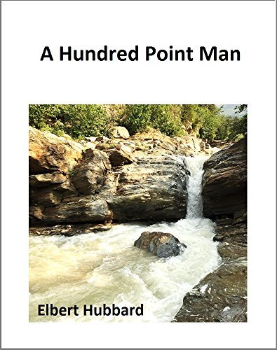 A Hundred Point Man Elbert Hubbard