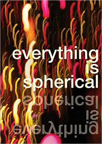 Everything is Spherical: An Anthology of Dyslexic Writers Naomi Folb