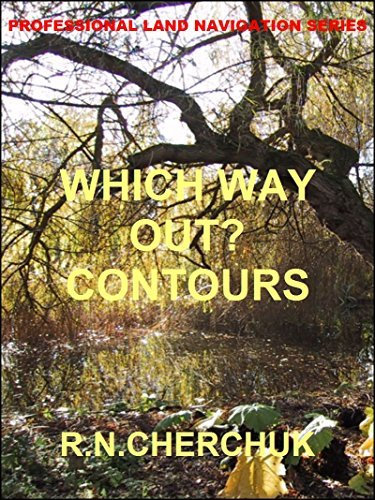 WHICH WAY OUT? Contours (Professional Land Navigation Series 3)  by  R.N. Cherchuk