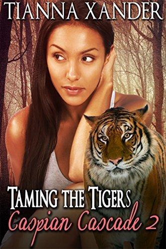 Taming The Tigers (Caspian Cascade Book 2)  by  Tianna Xander