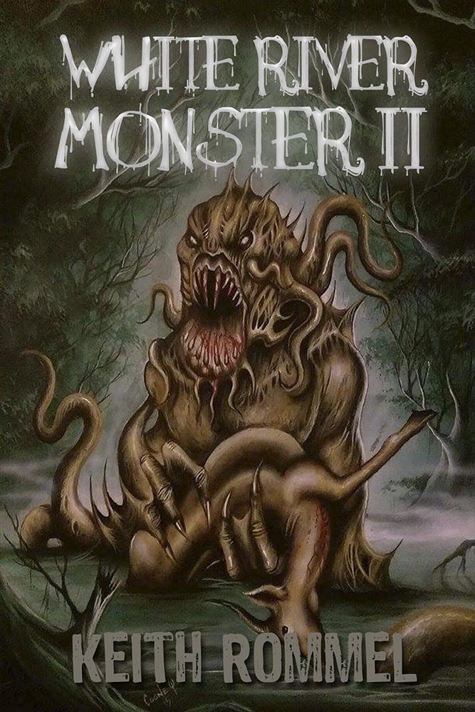 White River Monster 2 Keith Rommel