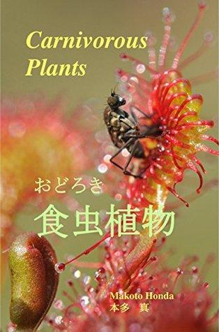 Carnivorous Plants:  by  Makoto Honda