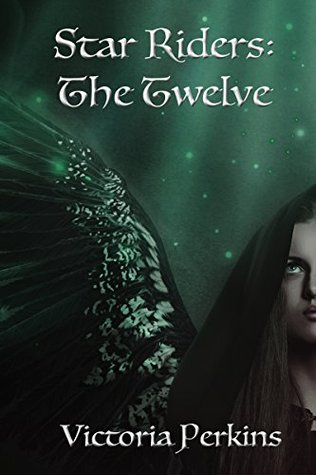 The Twelve (The Star Riders Book 1) Victoria Perkins