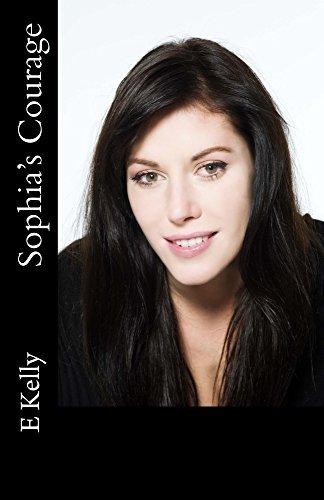 Sophias Courage (Choosing Love Book 4) E Kelly