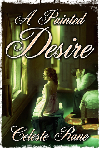 A Painted Desire  by  Celeste Rane