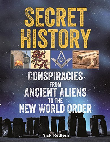 Secret History: Conspiracies from Ancient Aliens to the New World Order Nick Redfern