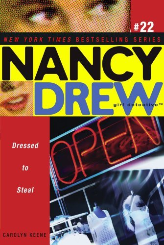 Dressed to Steal (Nancy Drew (All New) Girl Detective Book 22)  by  Carolyn Keene