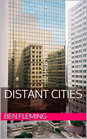 Distant Cities  by  Ben Fleming