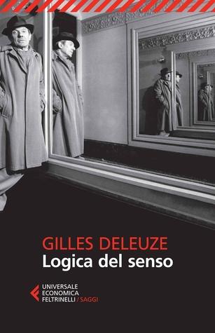 Logica del senso  by  Gilles Deleuze