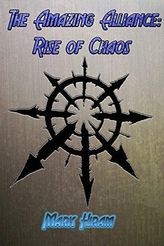 The Amazing Alliance: Rise of Chaos Mark Hiram
