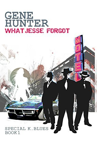 What Jesse Forgot: Volume 1 Gene Hunter