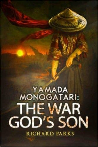 Yamada Monogatari: The War Gods Son  by  Richard Parks