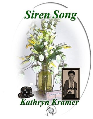 SIREN SONG (Women of the West - Rags to Riches Book 1)  by  Kathryn Kramer