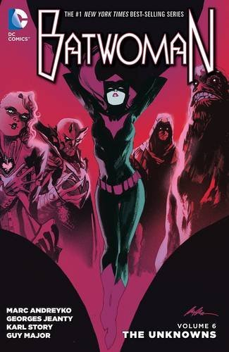 Batwoman, Vol. 6: The Unknowns Marc Andreyko
