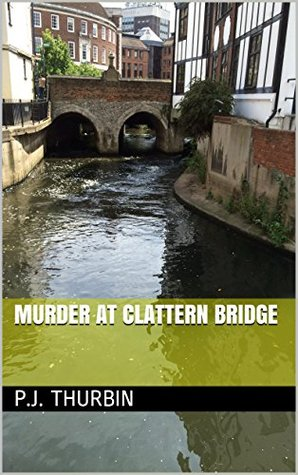 Murder at Clattern Bridge (The Ralph Chalmers Mysteries Book 14)  by  P.J. Thurbin
