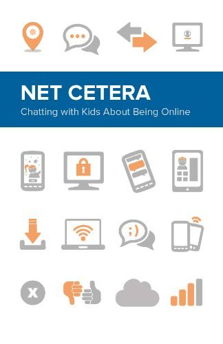 Net Cetera: Chatting with Kids About Being Online  by  Department of Homeland Security