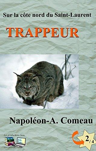 TRAPPEUR Sur la côte nord du Saint-Laurent 2 / 4  by  Napoléon-A. Comeau