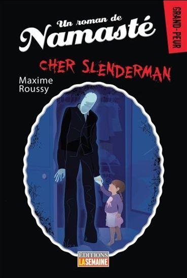 Cher Slenderman Maxime Roussy