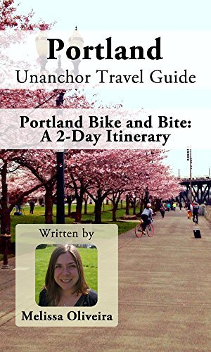 Portland Unanchor Travel Guide - Portland Bike and Bite: A 2-Day Itinerary Melissa Oliveira