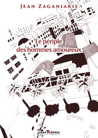 Le Périple des hommes amoureux  by  Jean Zaganiaris