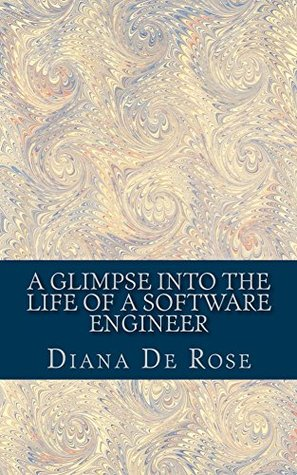 A Glimpse Into The Life Of A Software Engineer Diana De Rose