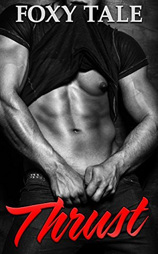 Thrust: A Stepbrother Romance  by  Foxy Tale