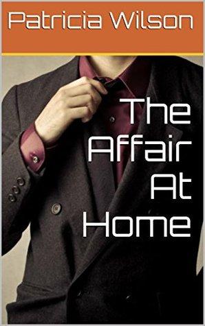 The Affair At Home Patricia Wilson