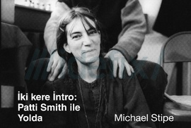 İki kere İntro: Patti Smith ile Yolda  by  Michael Stipe