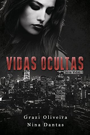 Vidas Ocultas  by  Nina Dantas