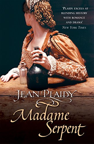 Madame Serpent (Catherine Medici, #3)  by  Jean Plaidy