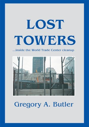 LOST TOWERS: ýinside the World Trade Center cleanup Gregory Butler