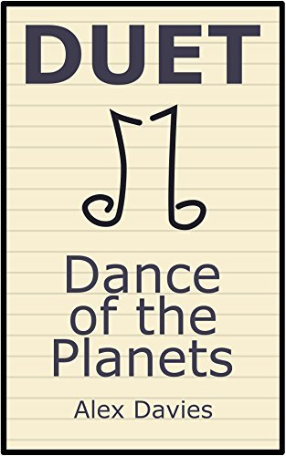 Duet: Dance of the Planets  by  Alex Davies